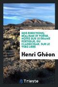 Nos Directions; R?alisme Et Po?sie, Notes Sur Le Drame Po?tique, Du Classicisme, Sur Le Vers Libre