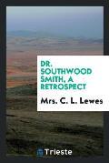 Dr. Southwood Smith, a Retrospect