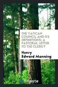 The Vatican Council and Its Definitions: A Pastoral Letter to the Clergy