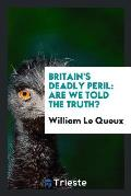 Britain's Deadly Peril: Are We Told the Truth?