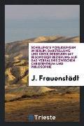 Schelling's Vorlesungen in Berlin; Darstellung Und Kritik Derselben Mit Besonderer Beziehung Auf Das Verh?ltnis Zwischen Christenthum Und Philosophie