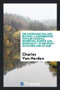 The Outermost Rim and Beyond; A Contribution Toward Patience, Reverence, Silence and Spirituality, in the Study of Nature and of God