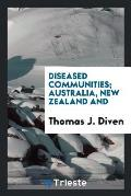 Diseased Communities; Australia, New Zealand and