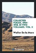 Collected Poems, 1901-1918. in Two Volumes. Vol. II