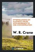 Investigations on Magnetic Fields with Reference to Ore-Concentration