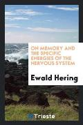 On Memory and the Specific Energies of the Nervous System