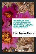 The Origin and Development of the Public School Principalship