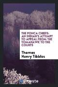 The Ponca Chiefs: An Indian's Attempt to Appeal from the Tomahawk to the Courts