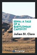 Edna; A Tale of a Babylonian Captivity