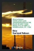 Educational Legislation and Administration in the State of New York from 1777 to 1850: A Dissertation, Pp. 1-266