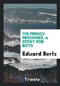 The French Prisoners, a Story for Boys