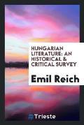 Hungarian Literature: An Historical & Critical Survey