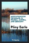 Institutions for the Insane, in Prussia, Austria, and Germany