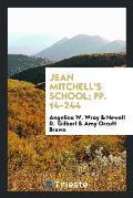 Jean Mitchell's School; Pp. 14-244