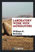 Laboratory Work with Mosquitoes