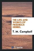 The Life and Works of Friedrich Hebbel
