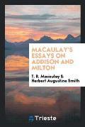 Macaulay's Essays on Addison and Milton