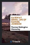 Gateway Series. Life of Samuel Johnson