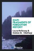 Man: Fragments of Forgotten History