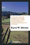Massage and the Original Swedish Movements: Their Application to Various Diseases of the Body