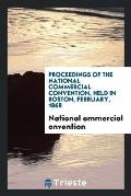 Proceedings of the National Commercial Convention, Held in Boston, February, 1868