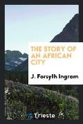 The Story of an African City