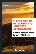 The Theory of Determinants and Their Applications