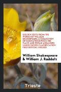 Golden Texts from the Works of William Shakespeare; A Collection of Quotations from the Plays and Poems Arranged Under Proper Classification. First Ed