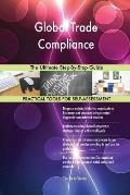 Global Trade Compliance The Ultimate Step-By-Step Guide