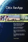 Citrix XenApp A Complete Guide - 2019 Edition