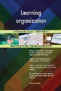 Learning organization A Complete Guide - 2019 Edition