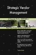 Strategic Vendor Management A Complete Guide - 2019 Edition