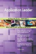 Application Leader A Complete Guide - 2019 Edition
