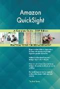 Amazon QuickSight A Complete Guide - 2019 Edition