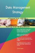 Data Management Strategy A Complete Guide - 2019 Edition