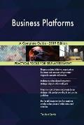 Business Platforms A Complete Guide - 2019 Edition
