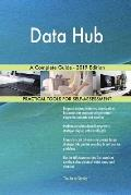 Data Hub A Complete Guide - 2019 Edition