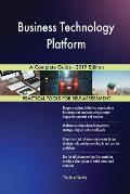 Business Technology Platform A Complete Guide - 2019 Edition