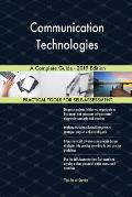 Communication Technologies A Complete Guide - 2019 Edition
