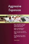Aggressive Expansion A Complete Guide - 2019 Edition