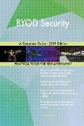 BYOD Security A Complete Guide - 2019 Edition