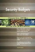 Security Budgets A Complete Guide - 2019 Edition