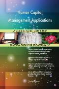 Human Capital Management Applications A Complete Guide - 2019 Edition