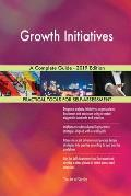 Growth Initiatives A Complete Guide - 2019 Edition