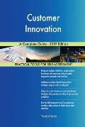 Customer Innovation A Complete Guide - 2019 Edition