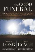 Good Funeral Death Grief & the Community of Care