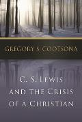 C S Lewis & the Crisis of a Christian