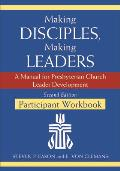 Making Disciples, Making Leaders, Participant Workbook