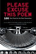 Please Excuse This Poem 100 New Poets for the Next Generation