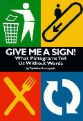 Give Me A Sign What Pictograms Tell Us Without Words
